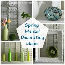 Ideas decorate Small Organize And Decorate Everything Spring Mantel Decorating Ideas Organize And Decorate Everything
