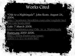 ode to a nightingale by john keats ppt works cited ode to a nightingale john keats 24 2004