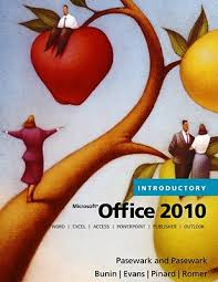 microsoft office 2010 introductory book by pasewarkpasewark 1 microsoft office 2010 introductory pasewarkpasewark and romer robin m