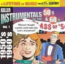 Killer Instrumentals of the 50's & 60's, Vol. 1