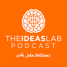 The Ideas Lab Podcast