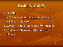 the transcendentalists ppt  famous works the dial nature a book of essays by emerson