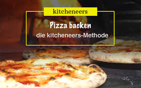 Pizza Backen Die Beste Methode Für Den Heimofen Kitcheneers