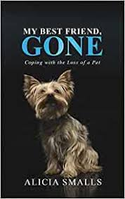 Amazon.co.jp: My Best Friend, Gone: Coping With the Loss of a Pet ...