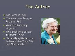 to kill a mockingbird by harper lee ppt the author lee later in life the novel won pulitzer prize in 1961