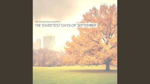 The Sweetest Days of September - YouTube