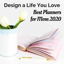 College Planners 2020 10 Best Planners For Moms 2020 Time Well Spent Smart Mom