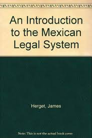 An Introduction to the Mexican Legal System: Herget, James: 9780930342609:  Amazon.com: Books