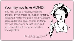 Adhd Quotes Impressive You Dont Have Add Funny ADDadultstrategies