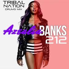 Azealia Banks - 212 (Tribal Nation Fucking Drums Mix)