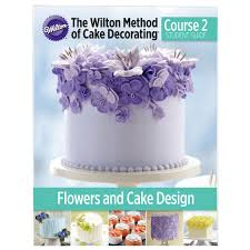 The Wilton Method Of Cake Decorating Course 2 Student Guide Booklet