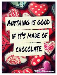 Chocolate Love Quotes Magnificent Love And Chocolate