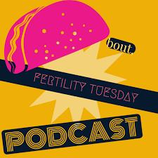 Taco Bout Fertility Tuesday