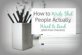 how to write shit people actually want to checklist how to write shit people actually want to checklist