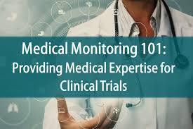 Medical Monitoring Medical Monitoring 101 Providing Medical Expertise For