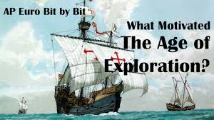 what motivated the age of exploration ap euro bit by bit  what motivated the age of exploration ap euro bit by bit 19