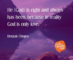 He God Is Right And Always Has Been Because Deepak Chopra Quotes