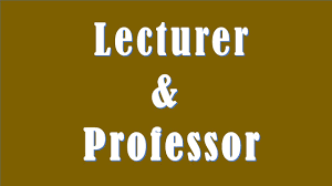 difference between lecturer and professor difference between lecturer and professor