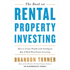 The Book on Rental Property Investing: How to Create Wealth With  Intelligent Buy and Hold Real Estate Investing by Brandon Turner