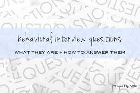 behavioral based interview question what are behavioral interview questions the prepary the prepary
