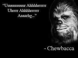 Star Wars Quotes Inspiration Quote Of The Day Chewbacca A Galaxy Far Far Away Pinterest