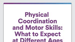 physical coordination and motor skills developmental milestones