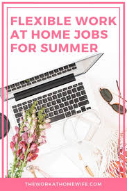 8 Awesome Online Summer Jobs For Work From Home Wives Moms