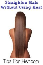 straighten hair without using heat