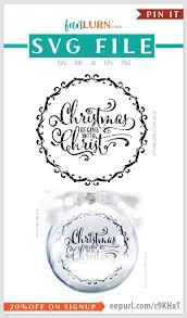 Available source files and icon fonts for both personal and commercial use. Christmas Begins With Christ Svg Cut File Funlurn