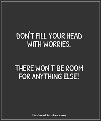 Quotes About Worrying Magnificent Stop Worrying Quotes Sayings Stop Worrying Picture Quotes