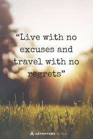 quotes about living life and having no regrets. \u201clive life with no excuses, travel regret\u201d -oscar wilde quotes about living and having regrets