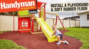 how to build a playground install a soft rubber floor