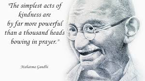 the simplest acts of kindness are by far more powerful than a the simplest acts of kindness are by far more powerful than a thousand heads bowing in prayer