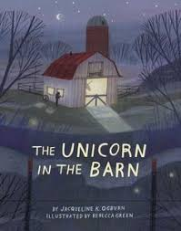 the unicorn in the barn hmh books for young readers