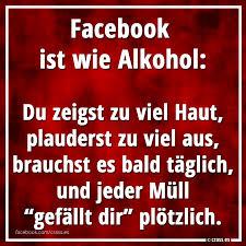 Facebook Ist Wie Alkohol Du Zeigst Zu Viel Haut Plauderst Zu Viel