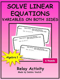 solve linear equations with variables on both sides relay activity equation math and algebra activities