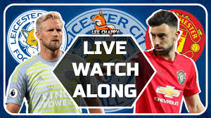 LEICESTER vs MANCHESTER UNITED Live Stream Watchalong HD Fan Cam | Premier  League