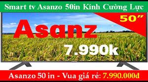 Smart tivi 50 inch giá rẻ || Smart tivi giá rẻ nên mua || Smart tv Asanzo  50in Kính Cường Lực - Marishka