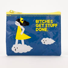 Blue Q - Bitches Get Stuff Done Coin Purse All Things Being Eco