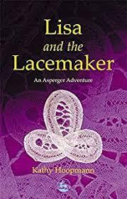 lisa and the lacemaker an asperger adventure asperger adventures