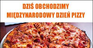 Znalezione obrazy dla zapytania: dzień pizzy napis