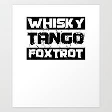 If you want to communicate like a real soldier, you. Wtf Whisky Tango Foxtrot Military Nato Phonetic Alphabet Art Print By Tomgiant Society6