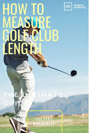 Golf Club Length Is An Important Factor To Consider When