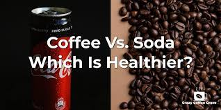 Drip brewed arabica coffee (6. Coffee Vs Soda Is It Better To Drink Coffee Or Soda Crazy Coffee Crave