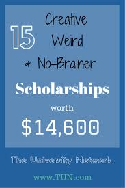 17 best ideas about college scholarships 15 creative weird and no brainer scholarships for every college student
