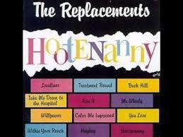 The <b>Replacements</b> - <b>Hootenanny</b> - YouTube