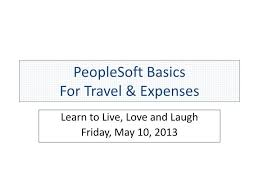 Travel And Expenses Ppt Peoplesoft Basics For Travel Expenses Powerpoint