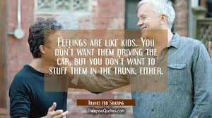 Love Movie Quotes Extraordinary Feelings Are Like Kids You Don't Want Them Driving The Car But You