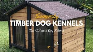 somerzby wooden dog kennels