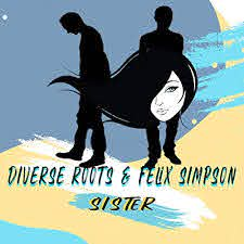 Sister (feat. Felix Simpson) by Diverse Roots on Amazon Music - Amazon.com